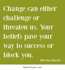 Challenge Success How To Design Photo Quote About Success Change Can Either