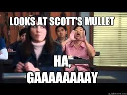 Senor Chang Gay Meme - looks at scott s mullet ha gaaaaaaaay senor chang quickmeme