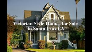 victorian style homes for sale in santa cruz ca youtube