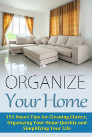 buy organize your home 151 smart tips for cleaning clutter
