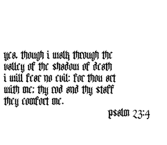 Thy Rod And Thy Staff Comfort Me Yea Though I Walk Through The Valley Of The Shadow Of Death I