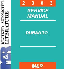1999 dodge ram service manual 2003 dodge durango original service manual if you are not sure