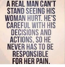 A Real Man Meme - a real man can t stand seeing his woman hurt he s careful with his