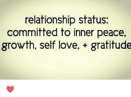 Gratitude Meme - relationship status committed to inner peace growth self love