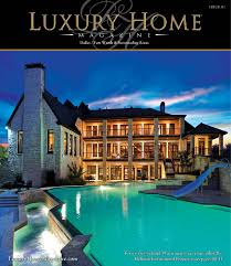 Beautiful Homes Magazine Luxury Home Magazine Dallas Ft Worth Issue 9 1 By Luxury Home