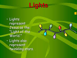 what do christmas lights represent their history their meaning ppt download