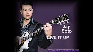 jay soto live it up jay soto youtube
