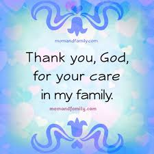 and family thank you god you take care of my family