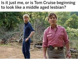 Cruise Meme - dopl3r com memes is it just me or is tom cruise beginning to