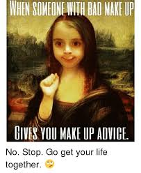 25 best memes about bad makeup bad makeup memes