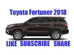 toyota car information 2018 toyota fortuner pakistan car information youtube