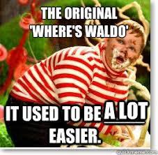 Waldo Meme - the original where s waldo it used to be easier a lot