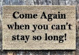 Long Doormats Come Again When You Can U0027t Stay So Long Funny Rude Doormat Damn
