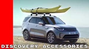 discovery land rover 2018 2018 land rover discovery accessories youtube