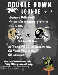 steelers halloween we got the saints vs steelers on halloween with drink specials