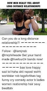 Long Distance Relationship Meme - how men really feel about long distance relationships can you do a