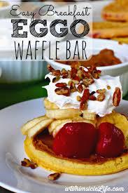 Eggo Toaster Waffles Eggo Waffle Bar Whimsicle