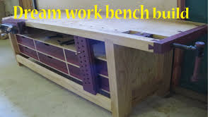 Carpentry Work Bench My Dream Work Bench Youtube