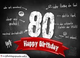 geburtstagssprüche zum 80 komplimente geburtstagskarte zum 80 geburtstag happy birthday
