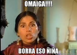 Omaiga Meme - omaiga borra eso i a india maria memes01 pinterest