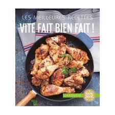 cuisine vite fait les meilleures recettes vite fait bien fait broché collectif