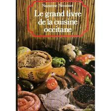 cuisine simonet grand livre de la cuisine occitane de suzanne simonet