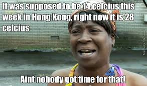 The Heat Meme - i hate the heat of hong kong by fuzzykittenz meme center
