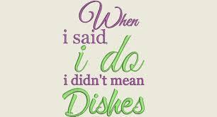 kitchen embroidery design when i said i do i didn u0027t mean dishes
