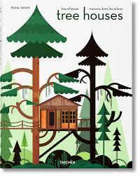 tree houses fairy tale castles in the air taschen books