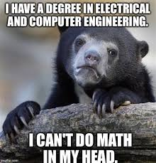 Electrical Engineering Meme - it s embarrasing really imgflip