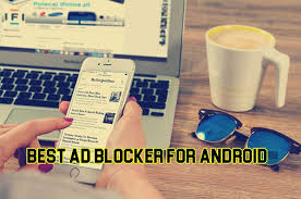 best ad blocker android best ad blocker for android 2018 stop pop up annoying ads for free