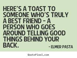 toast quotes create picture quotes about friendship here s a toast to someone