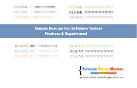 Sample Resume Of Software Tester by Resume For Software Testers Freshers And Experienced