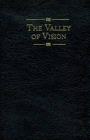 valley of vision puritan prayers the valley of vision