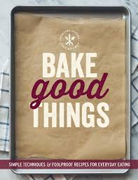 Williams Sonoma by Bake Good Things Williams Sonoma Book By The Editors Of