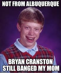 Owned Meme - i feel for that kid who got owned by bryan cranston imgflip