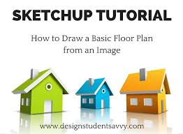 How To Draw A Interior Design Plan How To Draw A Basic 2d Floor Plan From An Image File In Sketchup