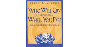 the monk who sold his audio free who will cry when you die lessons from the monk who sold his