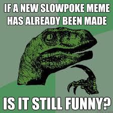 Slowpoke Meme - slowpoke meme funny http whyareyoustupid com slowpoke meme funny
