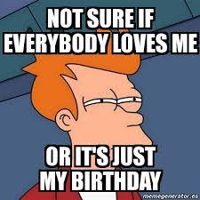 Not Sure Fry Meme - birthday memes fry memes best of the funny meme