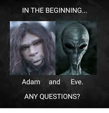 Any Questions Meme - in the beginning adamand eve any questions meme on esmemes com