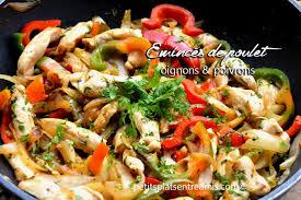 cuisiner les poivrons emincés de poulet aux oignons et poivrons petits plats entre amis