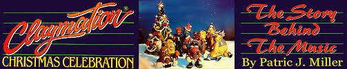 christmas claymation claymation christmas celebration patric j miller