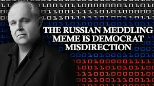 Rush Meme - the russian meddling meme is democrat misdirection the rush