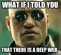 Deep Meme - how to access the deep web or darknet a beginner s guide