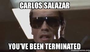 Carlos Meme - carlos salazar you ve been terminated the terminator make a meme