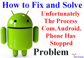 android phone stopped fixed unfortunately the process android phone has stopped