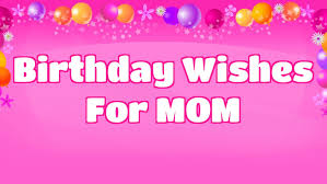 birthday wishes for mom youtube