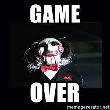 Game Over Meme - game over saw jigsaw meme meme generator