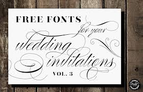free fonts for wedding invitations free fonts for diy wedding invitations volume 3